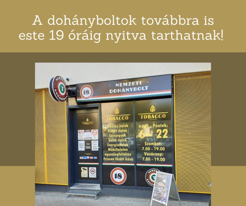 A DOHÁNYBOLTOK TOVÁBBRA IS NYITVA TARTHATNAK!